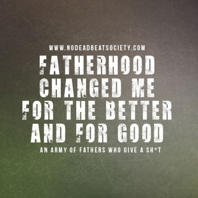 Quotes About Fatherhood NO DEADBEAT SOCIETY Cool Fatherhood Quotes
